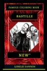 Bastille Famous Coloring Book: Whole Mind Regeneration and Untamed Stress Relief Coloring Book for Adults Cover Image