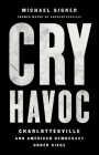 Cry Havoc: Charlottesville and American Democracy Under Siege Cover Image