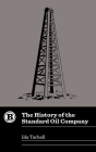 The History of the Standard Oil Company Cover Image