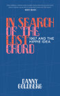 In Search of the Lost Chord: 1967 and the Hippie Idea Cover Image