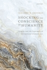 Shocking the Conscience of Humanity: Gravity and the Legitimacy of International Criminal Law Cover Image