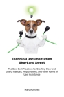 Technical Documentation Short and Sweet: The Best Best Practices for Creating Clear and Useful Manuals, Help Systems, and Other Forms of User Assistan Cover Image
