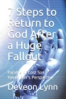 7 Steps to Return to God After a Huge Fallout: Parable of Lost Son - Young Son's Perspective Cover Image