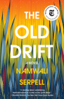 The Old Drift: A Novel Cover Image