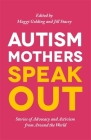 Autism Mothers Speak Out: Stories of Advocacy and Activism from Around the World Cover Image