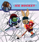 Porcupine Pete's Sports Corner: Ice Hockey (Clever Firsts) Cover Image