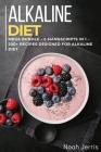 Alkaline Diet Cookbook: MEGA BUNDLE - 5 Manuscripts in 1 - 200+ Recipes designed for Alkaline Diet Cover Image