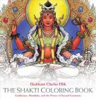 The Shakti Coloring Book: Goddesses, Mandalas, and the Power of Sacred Geometry Cover Image