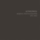 AI Weiwei: Beijing Photographs, 1993-2003 Cover Image