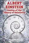 Albert Einstein: Genius of the Theory of Relativity (Genius Scientists and Their Genius Ideas) Cover Image