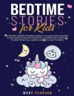 Bedtime Stories for Kids: Fantastic Stories to Dream, Short Funny, Fantasy Stories for Children and Toddlers to Help Them Fall Asleep and Relax Cover Image