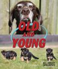 Old and Young (All about Opposites) Cover Image