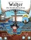 Walter The World's Worst Pirate: Teaching children to be who they are. Cover Image