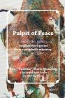 Pulpit of Peace: Inspirational quotes from a prophetic ministry. Cover Image