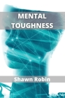 Mental Toughness: Develop your Spartan Willpower Cover Image