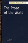The Prose of the World (Studies in Phenomenology and Existential Philosophy) Cover Image