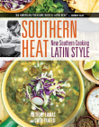 Southern Heat: New Southern Cooking Latin Style Cover Image