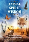 Animal Spirit Wisdom: A Pocket Reference to 45 Power Animals Cover Image