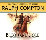 Blood and Gold: A Ralph Compton Novel by Joseph A. West Cover Image