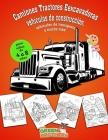 Libro de colorear para niños de 4 a 8 años: Camiones, Tractores, Eexcavadoras, vehículos de construcción, vehículos de transporte y mucho más! Cover Image