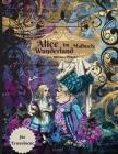 Alice im Wunderland Malbuch für Erwachsene: Anti-Stress-Malbuch für Erwachsene mit fantastischen und entspannenden schönen Motiven für Männer und Frau Cover Image
