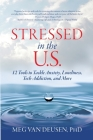 Stressed in the U.S.: 12 Tools to Tackle Anxiety, Loneliness, Tech Addiction, and More Cover Image