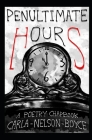 Penultimate Hours: A Poetry Chapbook Cover Image