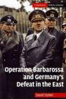Operation Barbarossa and Germany's Defeat in the East (Cambridge Military Histories) Cover Image