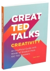 Great TED Talks: Creativity: An Unofficial Guide with Words of Wisdom from 100 TED Speakers Cover Image
