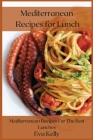 Mediterranean Recipes for Lunch: Mediterranean Recipes For The Best Lunches Cover Image