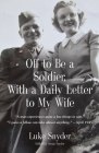 Off to Be a Soldier, With a Daily Letter to My Wife Cover Image