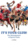 It's Your Club! The Management of Sports Clubs Cover Image