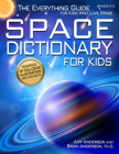 Space Dictionary for Kids: The Everything Guide for Kids Who Love Space Cover Image