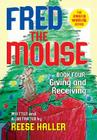 Giving and Receiving (Fred the Mouse #4) Cover Image