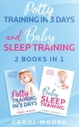 Sleep and Potty Training: The Ultimate Guide to Help You Get Through the Night and Get Rid of the Diaper Cover Image
