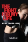 The Fight for My Life: Boxing Through Chemo Cover Image