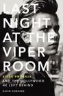 Last Night at the Viper Room: River Phoenix and the Hollywood He Left Behind Cover Image