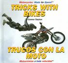 Tricks with Bikes/Trucos Con La Moto (Motorcycles: Made for Speed #1) Cover Image