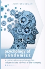 Psychology of Pandemics: A century where psychology has influenced the survival of the economy Cover Image