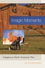 Imagic Moments: Indigenous North American Film Cover Image