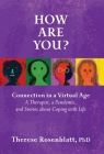 How Are You? Connection in a Virtual Age: A Therapist, a Pandemic, and Stories about Coping with Life Cover Image