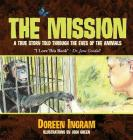 The Mission: A True Story Told Through the Eyes of the Animals (2nd Book in the Series #2) Cover Image