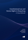 Constitutional Law and Human Rights in Hong Kong: A Sourcebook Cover Image