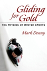 Gliding for Gold: The Physics of Winter Sports Cover Image