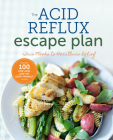 The Acid Reflux Escape Plan: Two Weeks to Heartburn Relief Cover Image