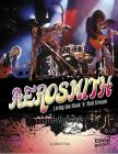 Aerosmith: Living the Rock 'n' Roll Dream (Legends of Rock) Cover Image