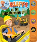 Blippi: At the Construction Site (4-Button Sound Books) Cover Image