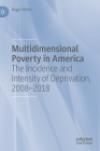 Multidimensional Poverty in America: The Incidence and Intensity of Deprivation, 2008-2018 Cover Image