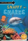 It's all about... Snappy Sharks: Everything you want to know about these sea creatures in one amazing book (It's all about…) Cover Image