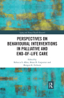 Perspectives on Behavioural Interventions in Palliative and End-of-Life Care Cover Image